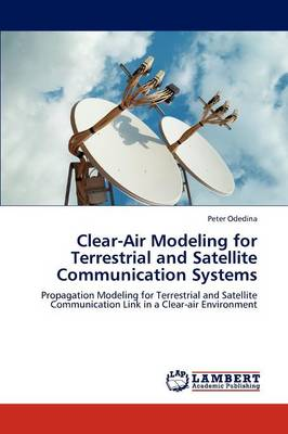 Clear-Air Modeling for Terrestrial and Satellite Communication Systems (Paperback)