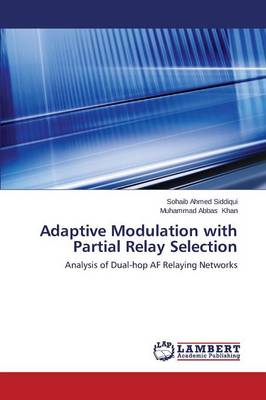 Adaptive Modulation with Partial Relay Selection (Paperback)