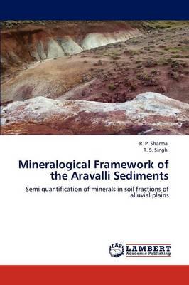Mineralogical Framework of the Aravalli Sediments (Paperback)