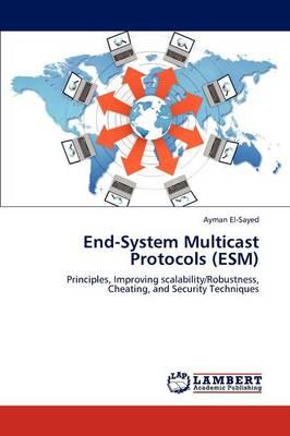 End-System Multicast Protocols (Esm) (Paperback)