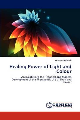 Healing Power of Light and Colour (Paperback)