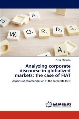 Analyzing Corporate Discourse in Globalized Markets: The Case of Fiat (Paperback)