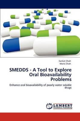 Smedds - A Tool to Explore Oral Bioavailability Problems (Paperback)