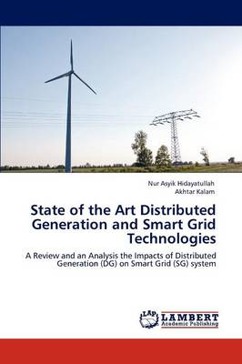 State of the Art Distributed Generation and Smart Grid Technologies (Paperback)