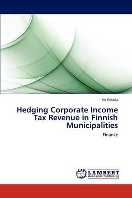Hedging Corporate Income Tax Revenue in Finnish Municipalities (Paperback)