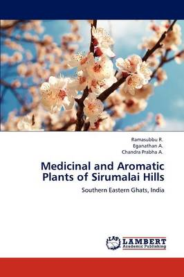 Medicinal and Aromatic Plants of Sirumalai Hills (Paperback)