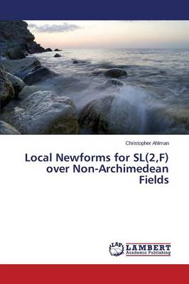 Local Newforms for SL(2, F) Over Non-Archimedean Fields (Paperback)