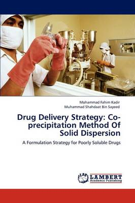 Drug Delivery Strategy: Co-Precipitation Method of Solid Dispersion (Paperback)