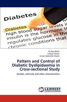 Pattern and Control of Diabetic Dyslipidaemia in Cross-Sectional Study (Paperback)