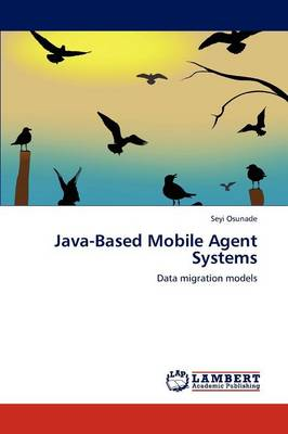 Java-Based Mobile Agent Systems (Paperback)