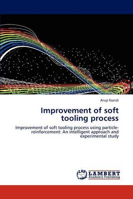 Improvement of Soft Tooling Process (Paperback)