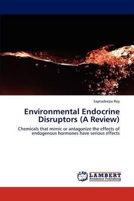 Environmental Endocrine Disruptors (a Review) (Paperback)