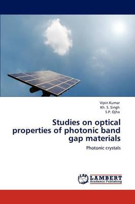 Studies on Optical Properties of Photonic Band Gap Materials (Paperback)