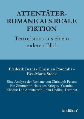 Attentater-Romane ALS Reale Fiktion (Paperback)