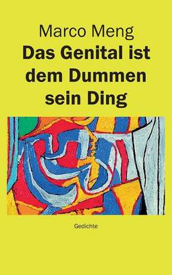 Das Genital Ist Dem Dummen Sein Ding (Paperback)