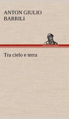 Tra Cielo E Terra (Hardback)