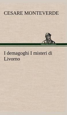 I Demagoghi I Misteri Di Livorno (Hardback)