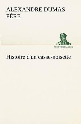 Histoire d'Un Casse-Noisette (Paperback)