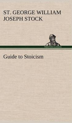 Guide to Stoicism (Hardback)