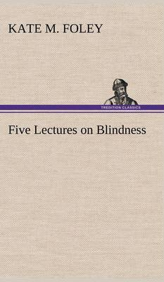 Five Lectures on Blindness (Hardback)