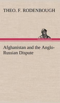 Afghanistan and the Anglo-Russian Dispute (Hardback)