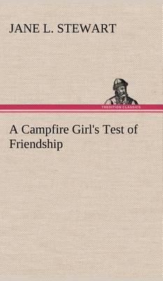 A Campfire Girl's Test of Friendship (Hardback)