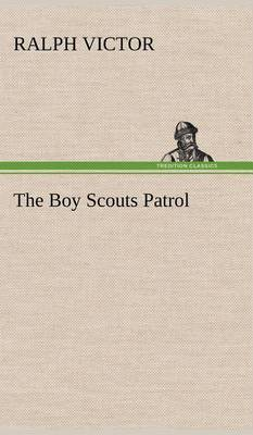 The Boy Scouts Patrol (Hardback)