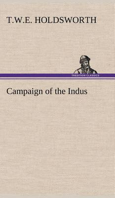 Campaign of the Indus (Hardback)