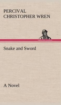 Snake and Sword a Novel (Hardback)