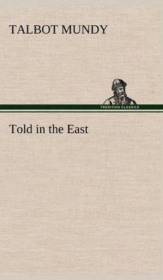 Told in the East (Hardback)
