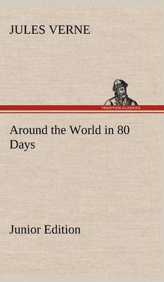Around the World in 80 Days Junior Edition (Hardback)