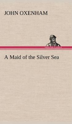 A Maid of the Silver Sea (Hardback)