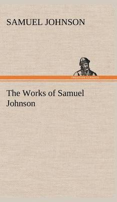 The Works of Samuel Johnson (Hardback)