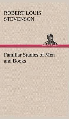Familiar Studies of Men and Books (Hardback)