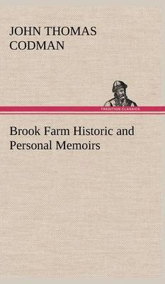 Brook Farm Historic and Personal Memoirs (Hardback)