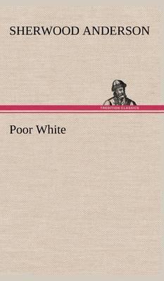 Poor White (Hardback)