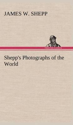 Shepp's Photographs of the World (Hardback)
