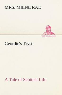 Geordie's Tryst a Tale of Scottish Life (Paperback)