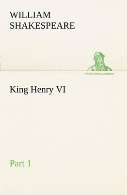 King Henry VI, Part 1 (Paperback)