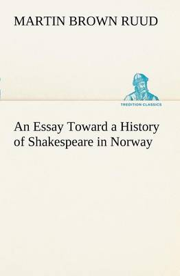 An Essay Toward a History of Shakespeare in Norway (Paperback)