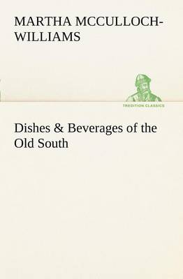 Dishes & Beverages of the Old South (Paperback)