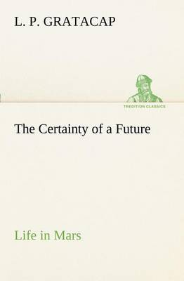 The Certainty of a Future Life in Mars (Paperback)
