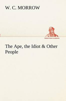The Ape, the Idiot & Other People (Paperback)