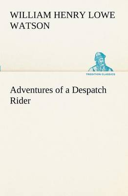 Adventures of a Despatch Rider (Paperback)