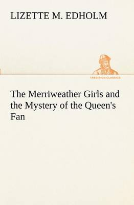 The Merriweather Girls and the Mystery of the Queen's Fan (Paperback)