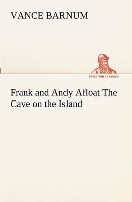 Frank and Andy Afloat the Cave on the Island (Paperback)