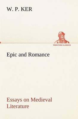 Epic and Romance Essays on Medieval Literature (Paperback)