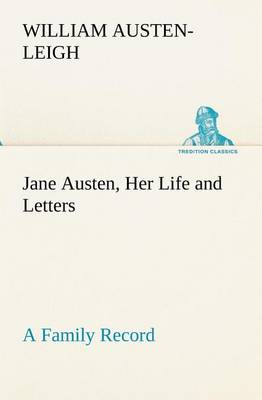 Jane Austen, Her Life and Letters a Family Record (Paperback)