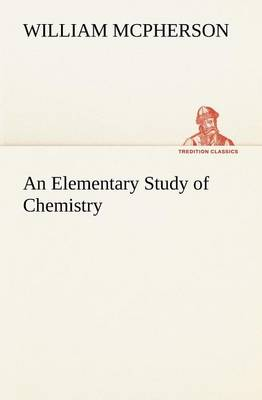 An Elementary Study of Chemistry (Paperback)