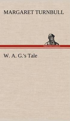 W. A. G.'s Tale (Hardback)